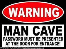 """Man Cave Must Present Password Funny Warning Sign Bumper Sticker  Decal 6"""" WS237"""