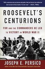 Roosevelt's Centurions : FDR and the Commanders He Led to Victory in World...