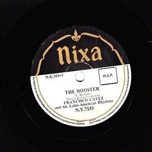 VERY RARE FRANCISCO CAVEZ  LATIN  78 THE ROOSTER / SIN MOTIVO  UK NIXA NY 7153 E