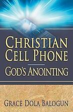 Christian Cell Phone God's Anointing by Grace Dola Balogun (2012, Paperback)
