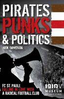 Pirates, Punks & Politics FC St. Pauli: Falling in Love with a ... 978190752