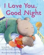 I Love You, Good Night : Lap Edition by Susan Schade and Jon Buller (2013,...