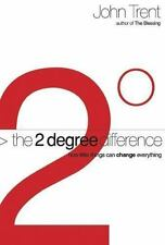 The 2-Degree Difference : How Little Things Can Change Everything by John Trent