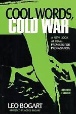 Cool Words, Cold War: A New Look at U.S.I.A.'s Premises For Propaganda-ExLibrary