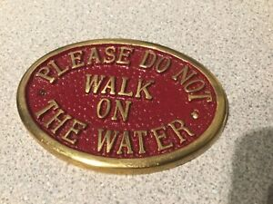 """Cast brass sign """"Please do not walk on the water"""""""