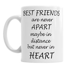 Best Friends Are Never Apart Maybe In Distance But Never In Heart Coffee Tea Mug