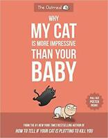 Why My Cat Is More Impressive Than Your Baby by Matthew Inman PAPERBACK