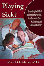 Playing Sick?: Untangling the Web of Munchausen Syndrome, Munchausen by Proxy, M