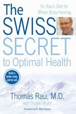 The Swiss Secret to Optimal Health : Dr. Rau's Diet for Whole Body Healing by Th