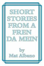 Short Stories from a Fren Da Mein by Mat Albano (2014, Paperback)
