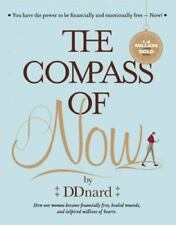 The Compass of Now  (How One Paid off $3 Million Debt and Became Financially...