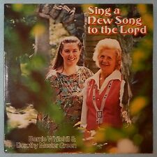Sing a New Song to the Lord by Bernie Whitehill & Dorothy Master Green (LP) New
