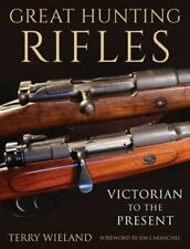 Great Hunting Rifles: Victorian to the Present by Terry Wieland: New