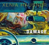 Xenia Hausner : Damage, Hardcover by Hausner, Xenia, Brand New, Free shipping...