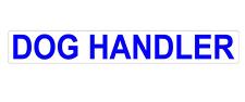 DOG HANDLER REFLECTIVE MAGNET  K9 SITE SECURITY PATROL UNIT  620mm x 1