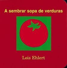 NEW - A sembrar sopa de verduras by Ehlert, Lois