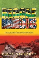 Reggae Roadblocks: A Music Business Development Perspective by LLoyd Stanbury