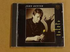 CD / JOHN DENVER – THE FLOWER THAT SHATTERED THE STONE