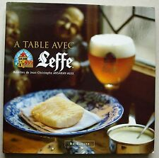 A Table avec LEFFE Jean-Christophe ANSANAY-ALEX éd Du Quesne 2003