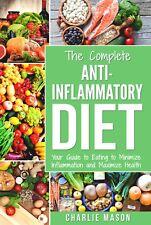 The Anti-Inflammatory Diet Cookbook The Complete 7 Day Anti Inflammatory Diet