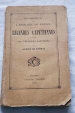 LEGENDES CAPETIENNES ADRIEN DE BARRAL PREMIERS CAPETIENS 1884
