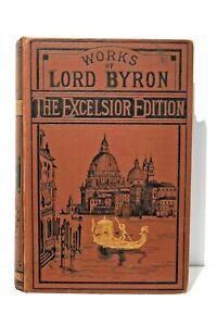 The Works of Lord Byron - The Excelsior Edition 1876