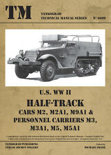 TANKOGRAD 6009 US WWII HALF TRACK CARS M2, M2A1, M9A1 and Personnel Carriers M3,
