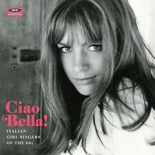 Ciao Bella! Italian Girl Singers Of The 1960s (CDCHD 1414)