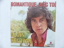 45 Tours ALAIN DELORME Romantique avec toi , le grand amour 53007