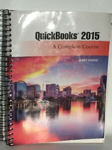 Quickbooks 2015 A Complete Course Janet Horne Accounting Textbook No Software