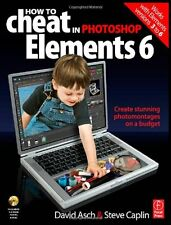 How to Cheat in Photoshop Elements 6: Create stunn