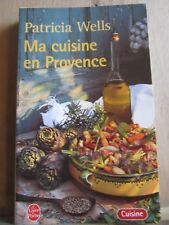 Patricia Wells: Ma cuisine en Provence/ Le Livre de Poche, 2003