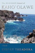 The Hawaiian Island of Kaho`Olawe by Sydney Theadora (2009, Paperback)