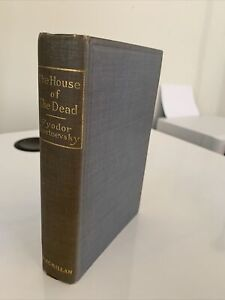The House Of The Dead Fyodor Dostoevsky Macmillan First Edition 1915