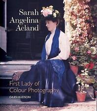 Sarah Angelina Acland: First Lady of Colour Photography, Hudson, Giles, Good, Ha