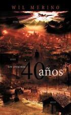Los Próximos 40 Años by Wil Merino (2012, Paperback)
