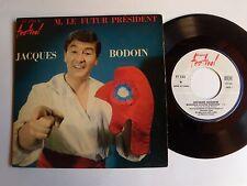 """JACQUES BODOIN : Monsieur le FUTUR PRESIDENT - 7"""" EP  FESTIVAL FY 45 2415"""