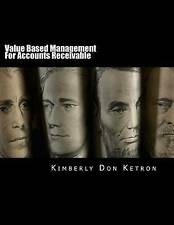 Value Based Management for Accounts Receivable by Ketron, Kimberly Don