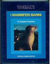 COUSTEAU JACQUES I MAMMIFERI MARINI GLI OCEANI FABBRI 1973 VIAGGI MARE