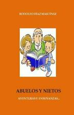 Abuelos y Nietos : Aventuras y Enseñanzas by Rodolfo Martínez (2015, Paperback)