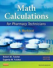 Math Calculations for Pharmacy Technicians: A Worktext, 2e