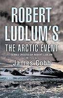 Robert Ludlums The Arctic Event,VERYGOOD Book