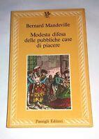 Modesta difesa delle case di piacere Bernard Mandeville - Passigli editori, 1998
