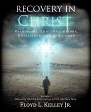 Recovery in Christ Recovering from Compulsions, Obsessions and Addictions. (Pape