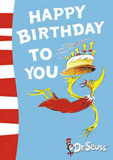 NEW. DR SEUSS. HAPPY BIRTHDAY TO YOU!