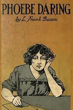 Phoebe Daring: A Story for Young Folk by Baum, L. Frank -Paperback