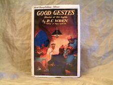 P.C.WREN - GOOD GESTES -  UK 1930 HARDCOVER  WITH ORIGINAL DUST JACKET