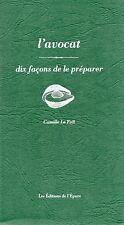 L'AVOCAT DIX FAÇONS DE LE PRÉPARER - CAMILLE LE FOLL