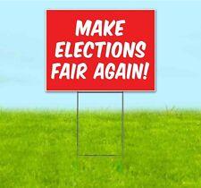 Make Elections Fair Again 18x24 Yard Sign Corrugated Plastic Bandit Lawn Trump
