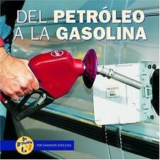 Del Petroleo a La Gasolinafrom Oil to Gas (De Principio a FinStart to Finish) (S